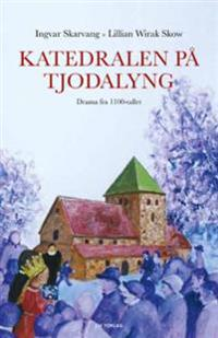 Katedralen på Tjodalyng - Ingvar Skarvang, Lillian Wirak Skow | Ridgeroadrun.org