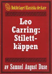 Stilettkäppen. Privatdetektiven Leo Carrings märkvärdiga upplevelser.  Återutgivning av text från 1927