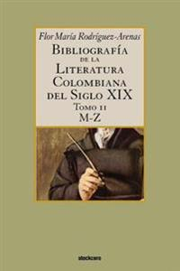 Bibliografia De La Literatura Colombiana Del Siglo XIX