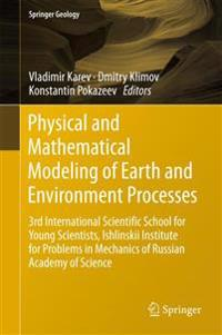 Physical and Mathematical Modeling of Earth and Environment Processes