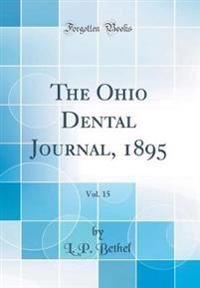 The Ohio Dental Journal, 1895, Vol. 15 (Classic Reprint)