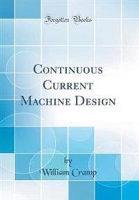 Continuous Current Machine Design (Classic Reprint)