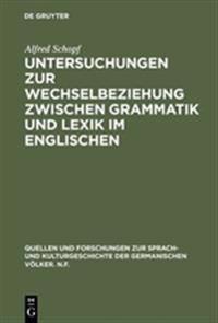 Untersuchungen Zur Wechselbeziehung Zwischen Grammatik Und Lexik Im Englischen