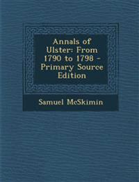 Annals of Ulster: From 1790 to 1798