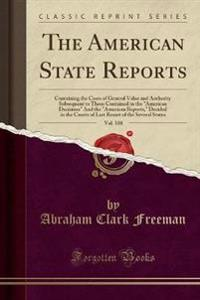 The American State Reports, Vol. 108