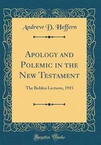 Apology and Polemic in the New Testament