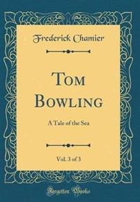 Tom Bowling, Vol. 3 of 3