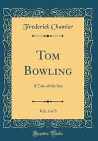 Tom Bowling, Vol. 3 of 3