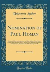 Nomination of Paul Homan