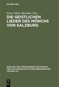 Die Geistlichen Lieder Des Mönchs Von Salzburg