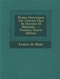 Études Historiques Sur L'ancien Pays De Stavelot Et Malmédy...