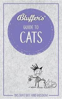 Bluffer's Guide to Cats: Instant Wit and Wisdom