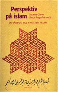 Perspektiv på islam : en vänbok till Christer Hedin