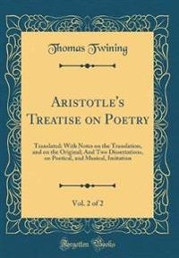 Aristotle's Treatise on Poetry, Vol. 2 of 2
