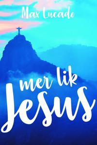 Mer lik Jesus