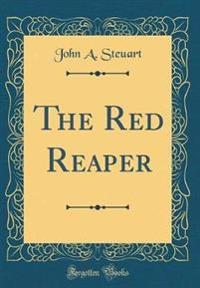 The Red Reaper (Classic Reprint)