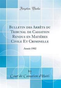 Bulletin Des Arrets Du Tribunal de Cassation Rendus En Matieres Civile Et Criminelle