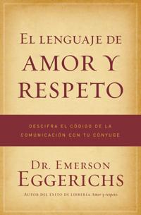 El Lenguaje de Amor y Respeto / The Language of Love and Respect