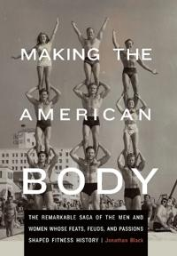 Making the American Body