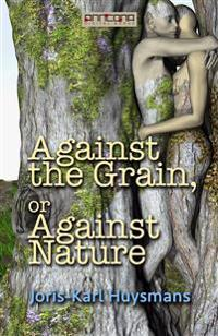 Against the Grain or Against Nature