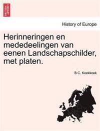 Herinneringen En Mededeelingen Van Eenen Landschapschilder, Met Platen.