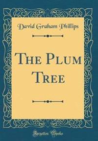The Plum Tree (Classic Reprint)