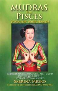 Mudras for Pisces: Yoga for Your Hands