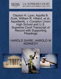 Clayton H. Lyon, Aquilla B. Zook, William R. Hillard, et al., Appellants, V. Compton Union High School and U.S. Supreme Court Transcript of Record with Supporting Pleadings