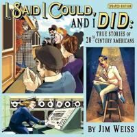 I Said I Could and I Did, Updated Edition - True Stories of 20th-Century Americans