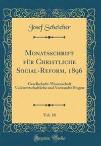 Monatsschrift F r Christliche Social-Reform, 1896, Vol. 18