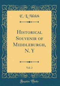 Historical Souvenir of Middleburgh, N. Y, Vol. 2 (Classic Reprint)