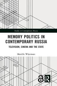 Memory Politics in Contemporary Russia: Television, Cinema and the State