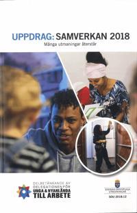 Uppdrag: Samverkan 2018. SOU 2018:12. Många utmaningar återstår : Delbetänkande från Delegationen för unga och nyanlända till arbete
