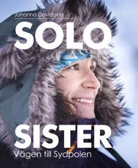 Solo sister : vägen till Sydpolen