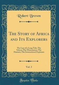 The Story of Africa and Its Explorers, Vol. 3
