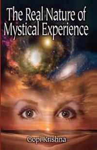 The Real Nature of Mystical Experience