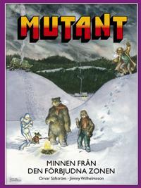 Mutant. Minnen från den förbjudna zonen