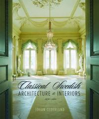 Classical Swedish Architecture And Interiors 1650-1840