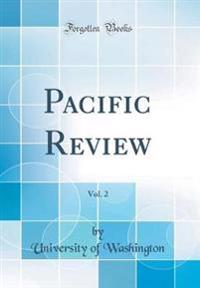 Pacific Review, Vol. 2 (Classic Reprint)