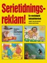 Serietidningsreklam!: En nostalgisk faktabilderbok
