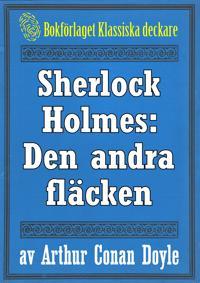 Sherlock Holmes: Äventyret med den andra fläcken – Återutgivning av text från 1930