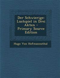 Der Schwierige: Lustspiel in Drei Akten - Primary Source Edition
