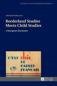Borderland Studies Meets Child Studies: A European Encounter