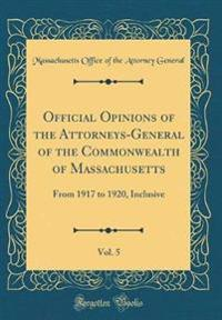 Official Opinions of the Attorneys-General of the Commonwealth of Massachusetts, Vol. 5