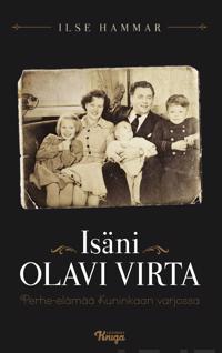 Isäni Olavi Virta : perhe-elämää kuninkaan varjossa