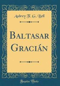 Baltasar Gracián (Classic Reprint)