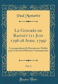 Le Congrès de Rastatt (11 Juin 1798-28 Avril 1799), Vol. 2