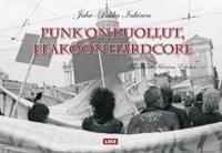 Punk on kuollut, eläköön hardcore