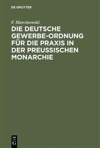 Die Deutsche Gewerbe-Ordnung für die Praxis in der Preußischen Monarchie