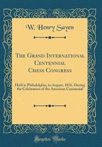 The Grand International Centennial Chess Congress